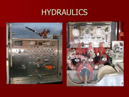 HYDRAULICS. OBJECTIVES CHARACTERISTICS OF WATER CHARACTERISTICS OF WATER TYPES OF PRESSURES TYPES OF PRESSURES WFRD PUMPERS WFRD PUMPERS DIFFERENT TYPES.