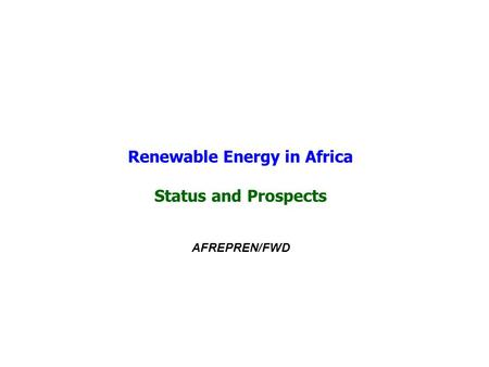 Renewable Energy in Africa Status and Prospects