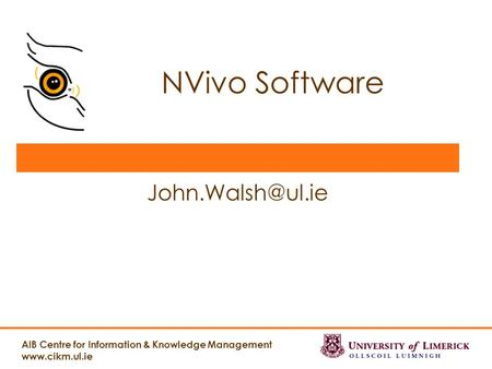 AIB Centre for Information & Knowledge Management  NVivo Software
