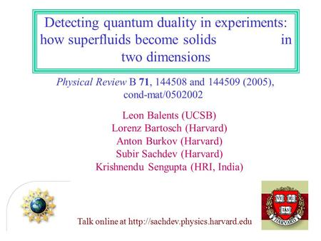 Detecting quantum duality in experiments: how superfluids become solids in two dimensions Physical Review B 71, 144508 and 144509 (2005), cond-mat/0502002.