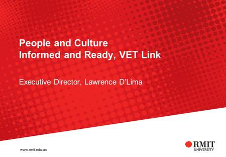 People and Culture Informed and Ready, VET Link Executive Director, Lawrence D'Lima.