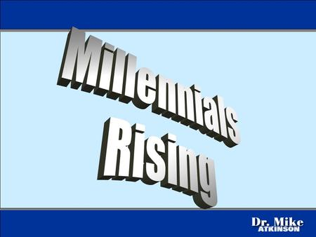 Born after 1982 About 100 million people 33% more than boomers Ethnically diverse 39% minority The Millennials.