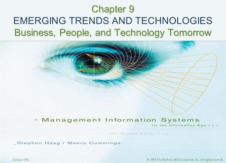 McGraw-Hill © 2008 The McGraw-Hill Companies, Inc. All rights reserved. Chapter 9 Business, People, and Technology Tomorrow Chapter 9 EMERGING TRENDS AND.