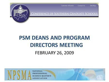 PSM DEANS AND PROGRAM DIRECTORS MEETING FEBRUARY 26, 2009.