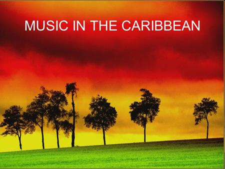 MUSIC IN THE CARIBBEAN. The peoples of the Caribbean Islands share a colonial history.
