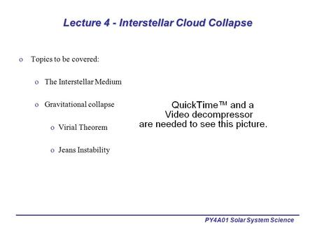 Lecture 4 - Interstellar Cloud Collapse