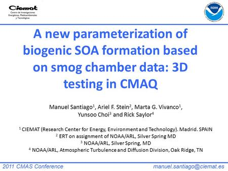 A new parameterization of biogenic SOA formation based on smog chamber data: 3D testing in CMAQ Manuel Santiago 1, Ariel F. Stein 2, Marta G. Vivanco 1,