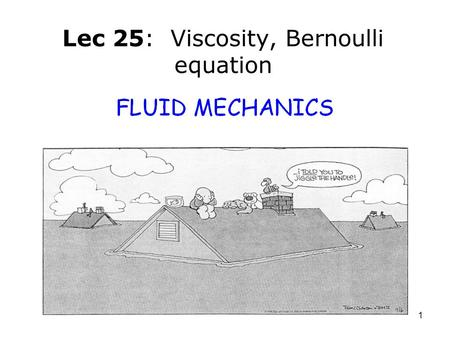 Lec 25: Viscosity, Bernoulli equation