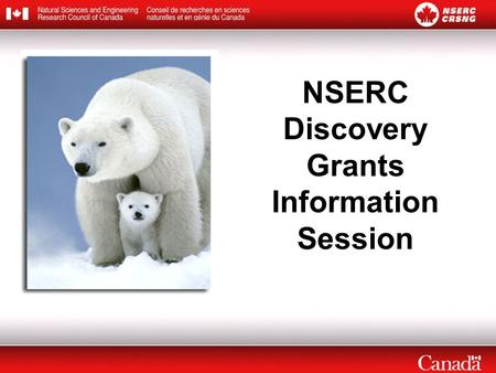 NSERC Discovery Grants Information Session. innovation Productive use of new knowledge in all sectors of the economy and society We invest in: discovery.