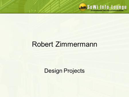 Robert Zimmermann Design Projects. References The SoWi Info-Lounge is a community based website created for facilitating information exchange among more.
