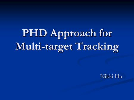 PHD Approach for Multi-target Tracking