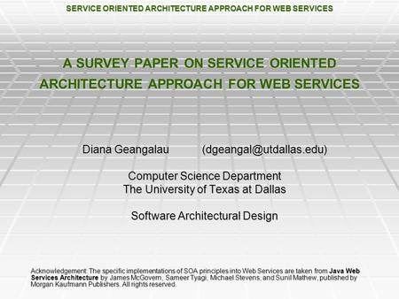SERVICE ORIENTED ARCHITECTURE APPROACH FOR WEB SERVICES A SURVEY PAPER ON SERVICE ORIENTED ARCHITECTURE APPROACH FOR WEB SERVICES Diana Geangalau