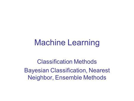 Machine Learning Classification Methods