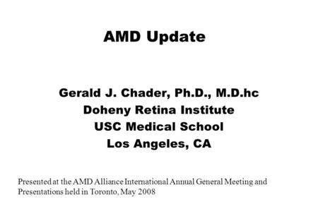 Gerald J. Chader, Ph.D., M.D.hc Doheny Retina Institute