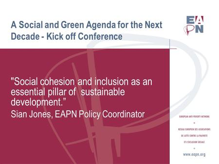 A Social and Green Agenda for the Next Decade - Kick off Conference Social cohesion and inclusion as an essential pillar of sustainable development.""