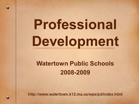 Professional Development Watertown Public Schools 2008-2009