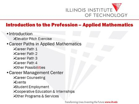 Introduction to the Profession – Applied Mathematics Introduction Career Paths in (Major)  Career Path 1 – (Path)  Career Path 2 – (Path)  Career Path.