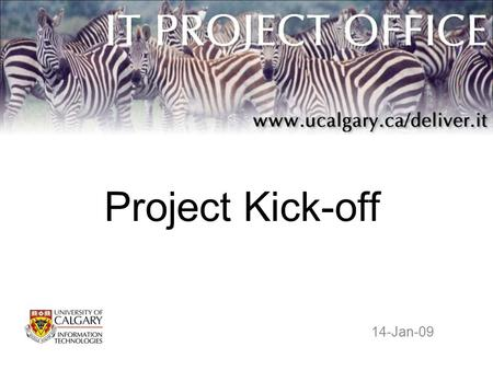Project Kick-off 14-Jan-09.