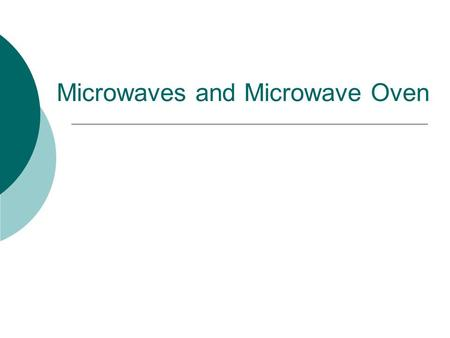 Microwaves and Microwave Oven