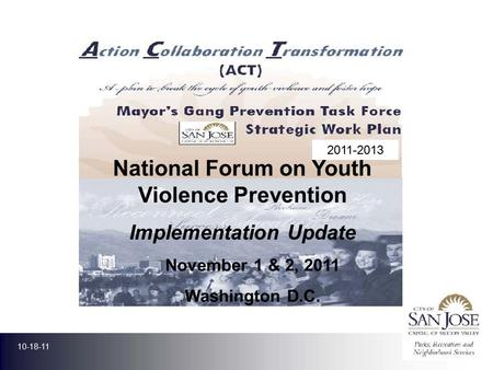 National Forum on Youth Violence Prevention Implementation Update 2011-2013 November 1 & 2, 2011 Washington D.C. 10-18-11.