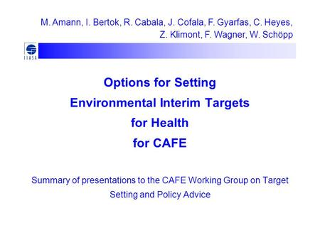 Options for Setting Environmental Interim Targets for Health for CAFE Summary of presentations to the CAFE Working Group on Target Setting and Policy Advice.