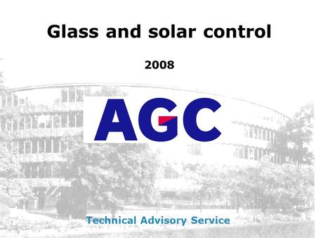 Glass and solar control Technical Advisory Service