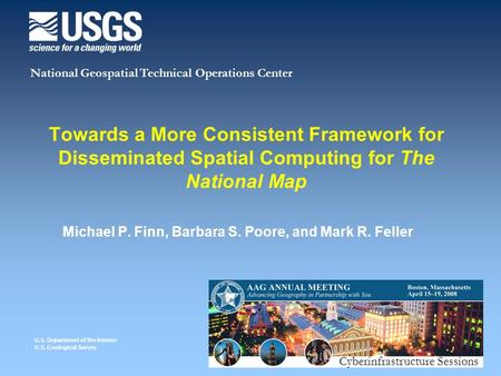 U.S. Department of the Interior U.S. Geological Survey National Geospatial Technical Operations Center Towards a More Consistent Framework for Disseminated.