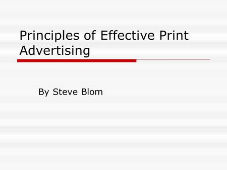 Principles of Effective Print Advertising By Steve Blom.