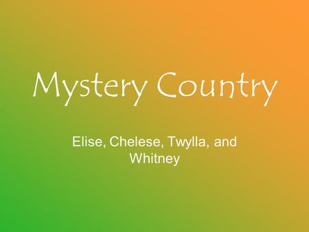 Mystery Country Elise, Chelese, Twylla, and Whitney.