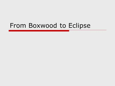 From Boxwood to Eclipse. Eclipse Evolution2 A Quick Overview of Boxwood Virtualized distributed storage that provides high-level abstractions Storage.
