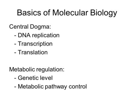 Basics of Molecular Biology