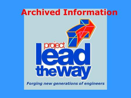 Forging new generations of engineers Archived Information.