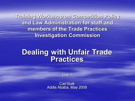 Training Workshop on Competition Policy and Law Administration for staff and members of the Trade Practices Investigation Commission Dealing with Unfair.