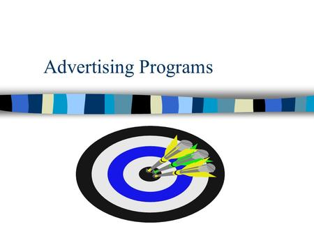 Advertising Programs. Effects of Advertising Programs ¶ Cognitive stageExposure to message Message recall Awareness of product Knowledge of product attributes.