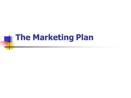 The Marketing Plan. 2 The Marketing Plan Presentation Overview Purpose Situation Analysis SWOT Analysis Goals Marketing Strategy Marketing Action Plans.