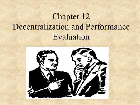 Chapter 12 Decentralization and Performance Evaluation.