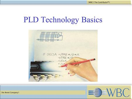 PLD Technology Basics. Basic PAL Architecture DQ Q CLK OE Fuse.