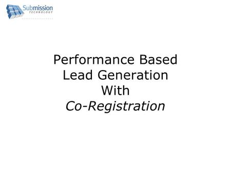 Performance Based Lead Generation With Co-Registration.