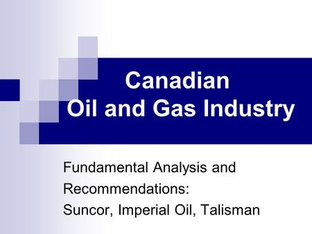 Canadian Oil <strong>and</strong> Gas Industry