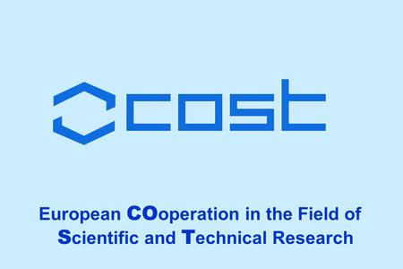 European CO operation in the Field of S cientific and T echnical Research.