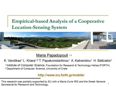 1 Empirical-based Analysis of a Cooperative Location-Sensing System 1 Institute of Computer Science, Foundation for Research & Technology-Hellas (FORTH)