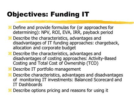 Objectives: Funding IT