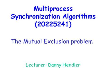 Multiprocess Synchronization Algorithms ( )