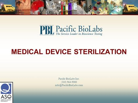 MEDICAL DEVICE STERILIZATION Pacific BioLabs Inc. (510) 964-9000