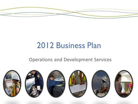 2012 Business Plan Operations and Development Services.
