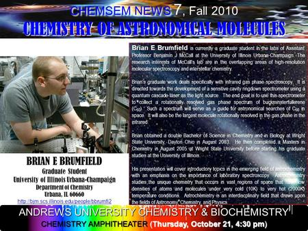 CHEMSEM NEWS CHEMISTRY OF ASTRONOMICAL MOLECULES CHEMSEM NEWS 7, Fall 2010 CHEMISTRY OF ASTRONOMICAL MOLECULES BRIAN E BRUMFIELD Graduate Student University.