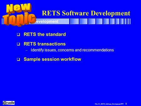 File: 05_RETS_Software_Development.PPT 1 RETS Software Development  RETS the standard  RETS transactions – Identify issues, concerns and recommendations.