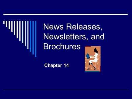 News Releases, Newsletters, and Brochures Chapter 14.