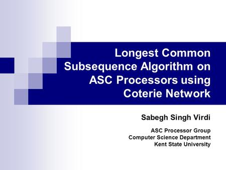 Sabegh Singh Virdi ASC Processor Group Computer Science Department