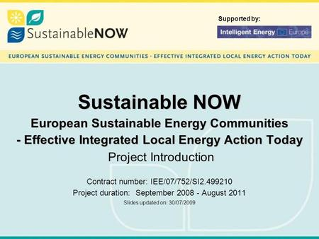 Sustainable NOW European Sustainable Energy Communities - Effective Integrated Local Energy Action Today Sustainable NOW European Sustainable Energy Communities.